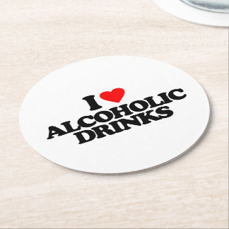 I LOVE ALCOHOLIC DRINKS ROUND PAPER COASTER