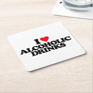 I LOVE ALCOHOLIC DRINKS SQUARE PAPER COASTER
