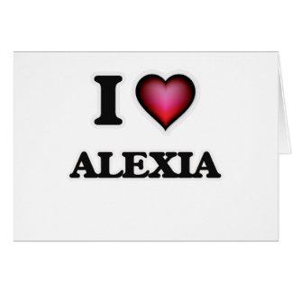 I Love Alexia Card