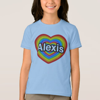I love Alexis. I love you Alexis. Heart T-Shirt