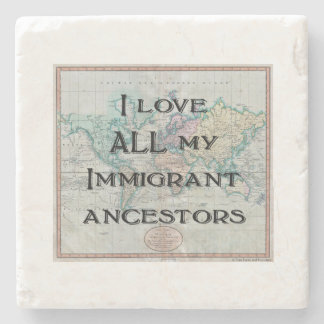 I Love All My Immigrant Ancestors Coasters