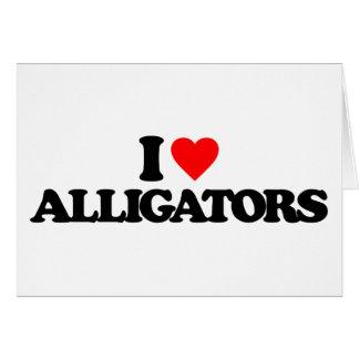 I LOVE ALLIGATORS CARDS