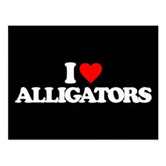 I LOVE ALLIGATORS POSTCARD