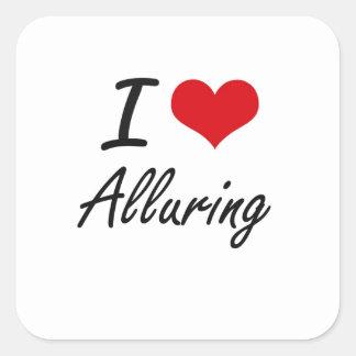 I Love Alluring Artistic Design Square Sticker