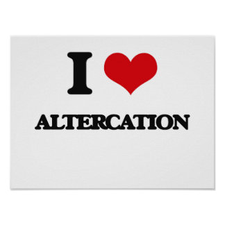 I Love Altercation Posters