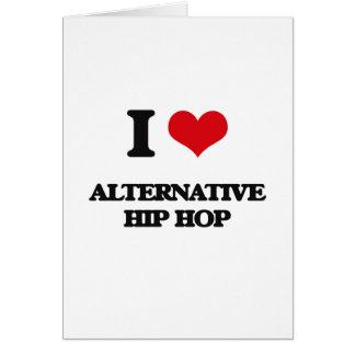 I Love ALTERNATIVE HIP HOP Card