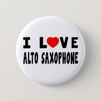 I Love Alto Saxophone 6 Cm Round Badge