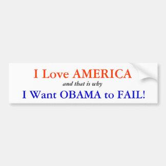 I Love America: I want Obama to Fail Bumper Sticker