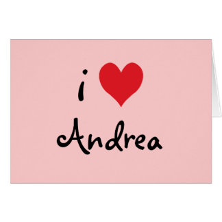 I Love Andrea Note Card