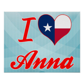 I Love Anna, Texas Posters