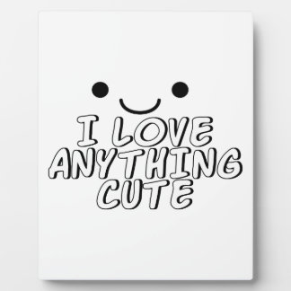 I Love Anything Cute Photo Plaque