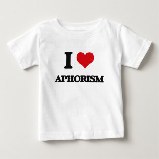 I Love Aphorism T Shirt