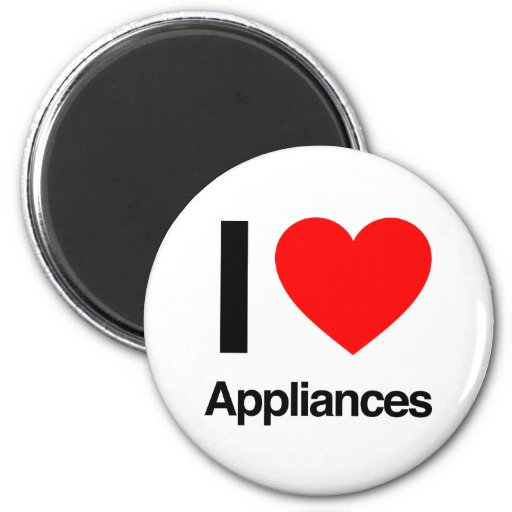 i love appliances magnet