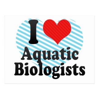I Love Aquatic Biologists Post Cards