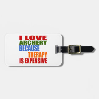 I Love Archery Because Therapy Is Expensive Luggage Tag