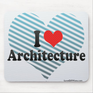 I Love Architecture Mouse Pad