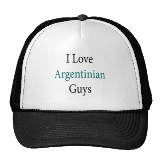 I Love Argentinian Guys Trucker Hat