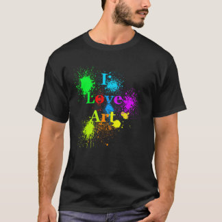 I Love Art | glowing color paint splatter & drips T-Shirt