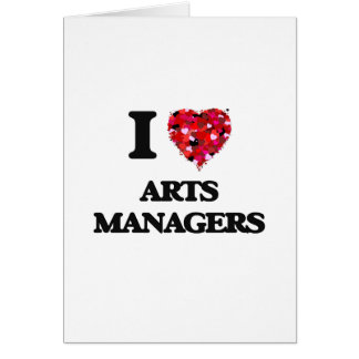 I love Arts Managers Greeting Card