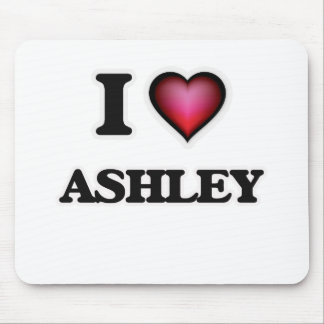 I Love Ashley Mouse Pad