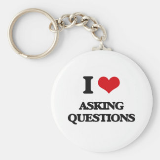I Love Asking Questions Key Chains