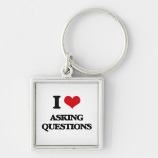 I Love Asking Questions Keychain