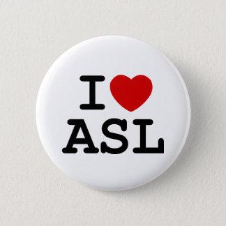 I Love ASL 6 Cm Round Badge