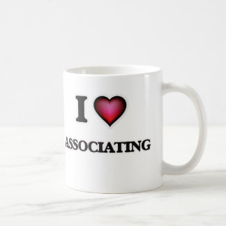 I Love Associating Coffee Mug