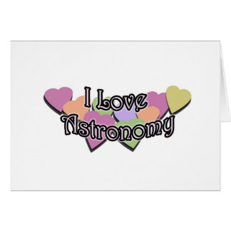 I Love Astronomy Greeting Card
