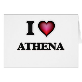 I Love Athena Card