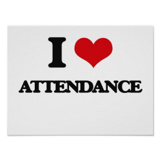 I Love Attendance Poster