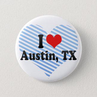 I Love Austin, TX 6 Cm Round Badge