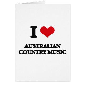 I Love AUSTRALIAN COUNTRY MUSIC Greeting Card