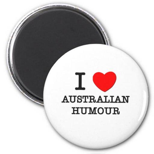 I Love Australian Humour Refrigerator Magnets