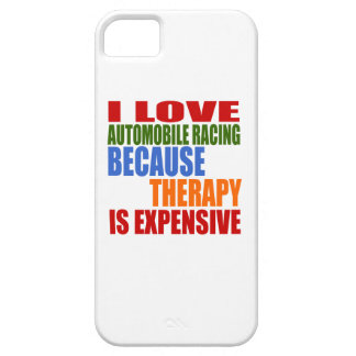I Love Automobile Racing Because Therapy Is Expens iPhone 5 Cases