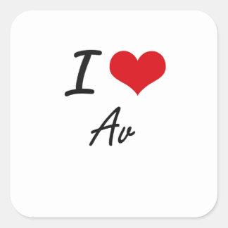 I Love Av Artistic Design Square Sticker