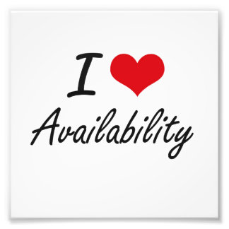 I Love Availability Artistic Design Photograph