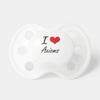 I Love Axioms Artistic Design Pacifiers