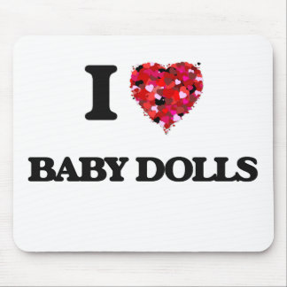 I love Baby Dolls Mouse Pad
