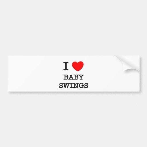 I Love Baby Swings Bumper Sticker