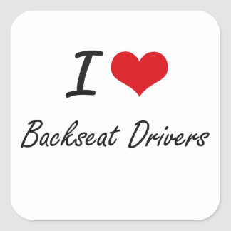 I Love Backseat Drivers Artistic Design Square Sticker