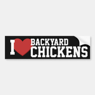 I love backyard chickens Bumper Sticker