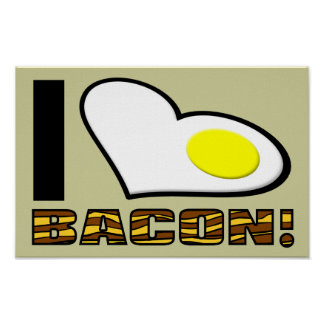 I Love Bacon Funny Poster Sign