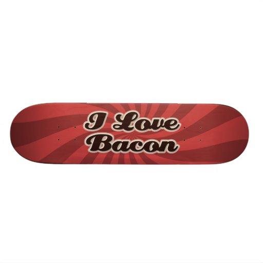 I Love Bacon Skateboard