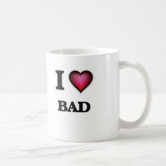 I Love Bad Coffee Mug