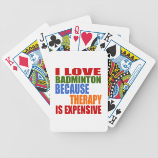 I Love Badminton Because Therapy Is Expensive Bicycle Playing Cards