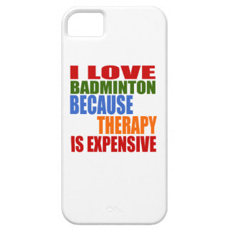I Love Badminton Because Therapy Is Expensive Case For The iPhone 5