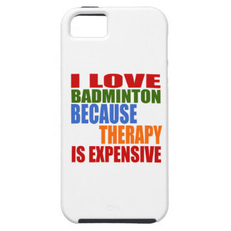 I Love Badminton Because Therapy Is Expensive iPhone 5 Cover