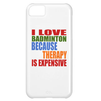I Love Badminton Because Therapy Is Expensive iPhone 5C Case