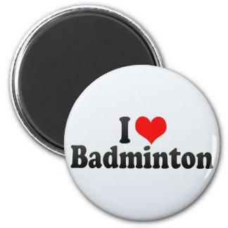 I Love Badminton Magnet